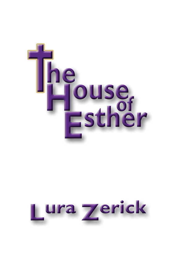 Image result for images for the house of Ester - Lura Zerick